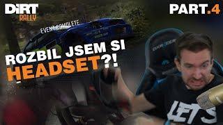 ROZRUŠENÝ MAGOR ZAHODIL HEADSET! | Dirt Rally #04