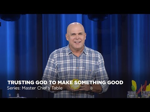 Kerry Shook: Trusting God to Make Something Good