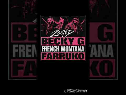 becky g-zooted(audio)ft french montana,farruko
