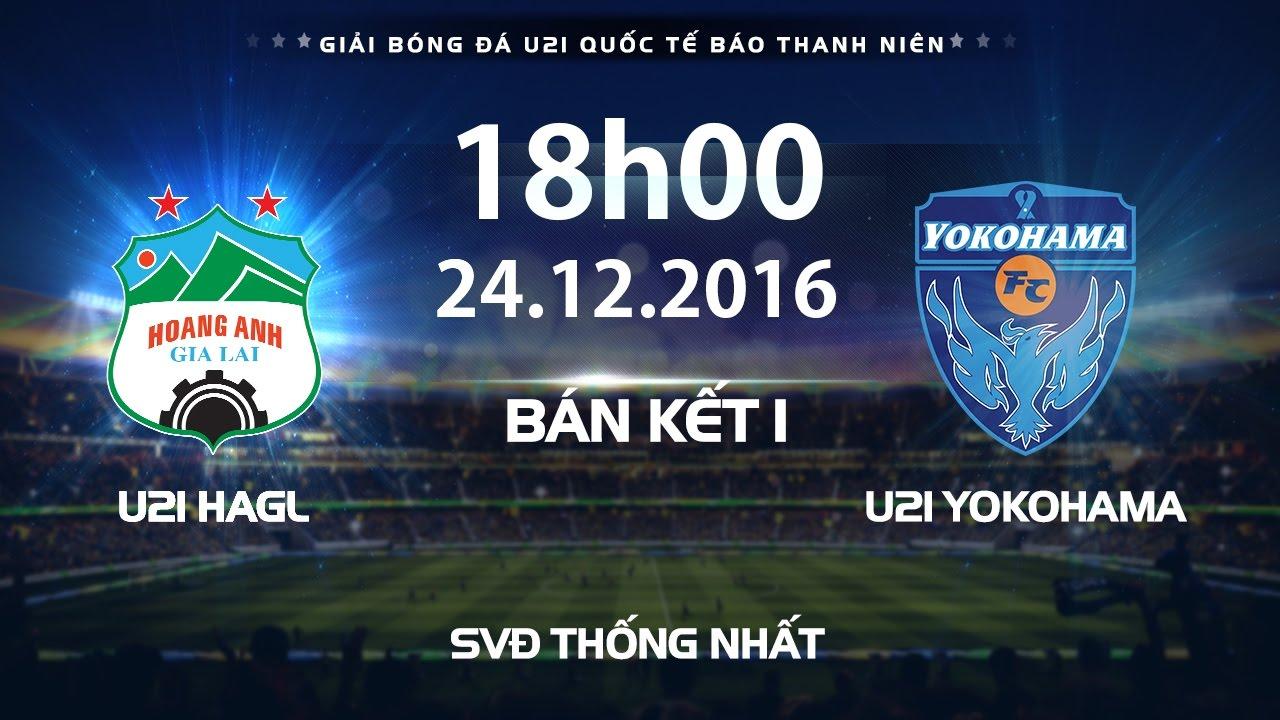 Xem lại: U21 Yokohama vs U21 Hoàng Anh Gia Lai