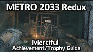 Metro 2033 Redux - Merciful Achievement/Trophy Guide - No kills on Black Station