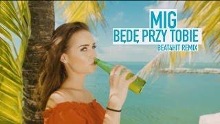 Mig - Będę przy Tobie (Beat4hit Remix)