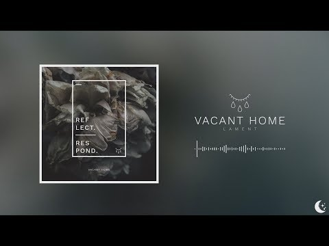Vacant Home - Lament
