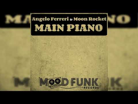 Angelo Ferreri & Moon Rocket _ Main Piano