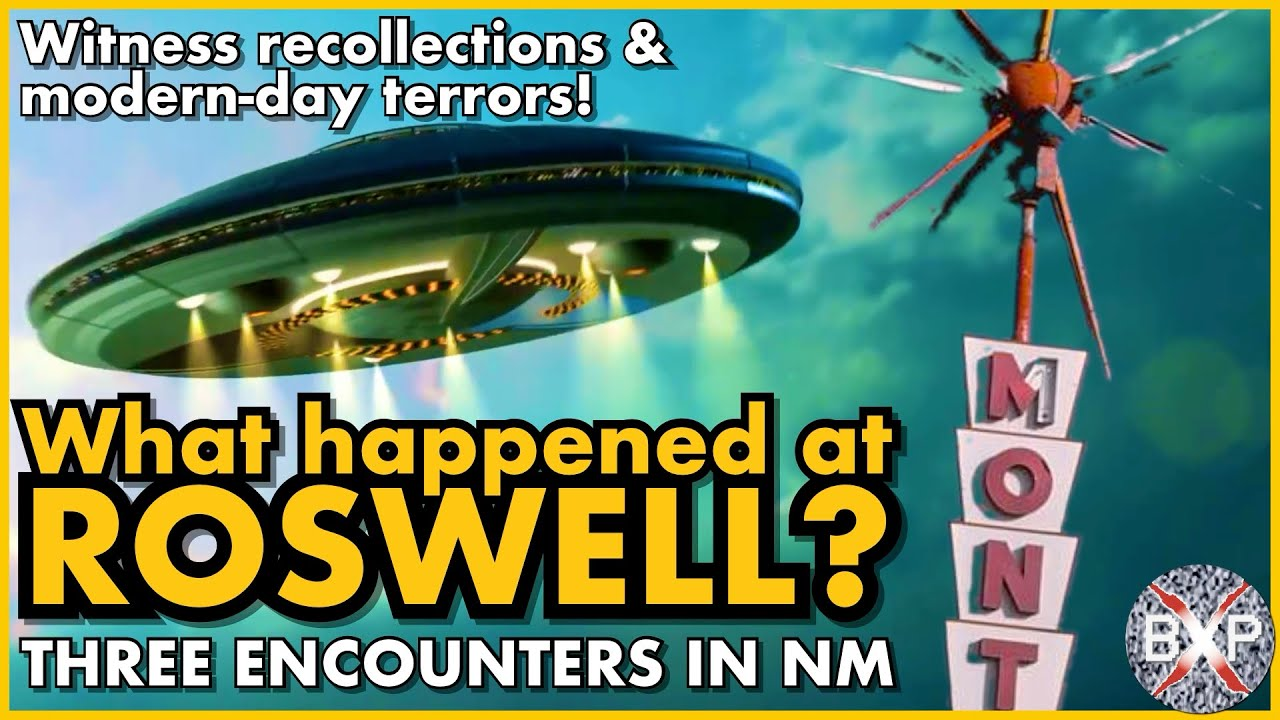 Roswell witnesses and strange events! Three personal frightening reports from then & now | BXP A164