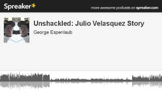 Video Unshackled: Julio Velasquez Story (made with Spreaker) download MP3, 3GP, MP4, WEBM, AVI, FLV Agustus 2017