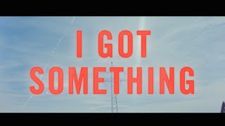 KYTES - I Got Something (OFFICIAL VIDEO)
