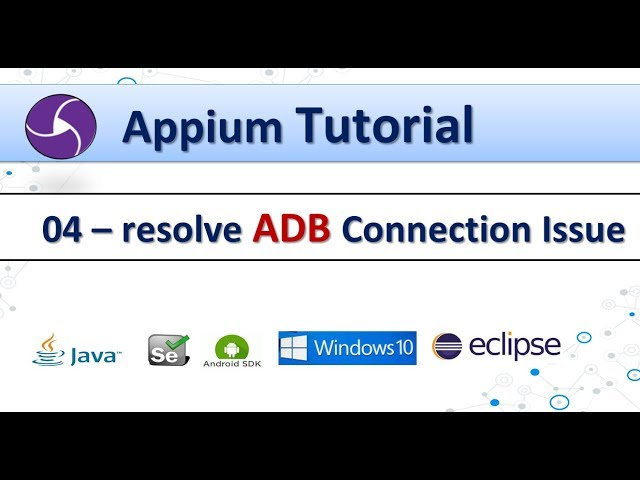 04 - Appium Video : resolve ADB Connectivity issue