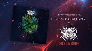 GORE DIMENSION - CRYPTS OF OBSCURITY [DEBUT SINGLE] (2019) SW EXCLUSIVE