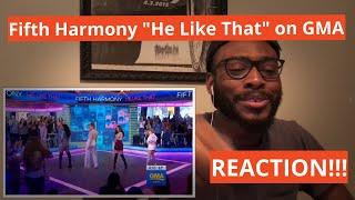"FIFTH HARMONY PERFORM ""HE LIKE THAT"" ON GMA (REACTION)"