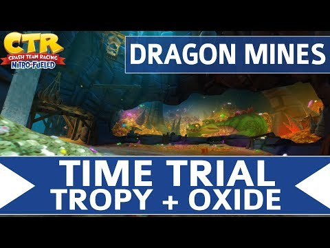 Crash Team Racing Nitro Fueled - Dragon Mines - Oxide & Tropy Time Trial