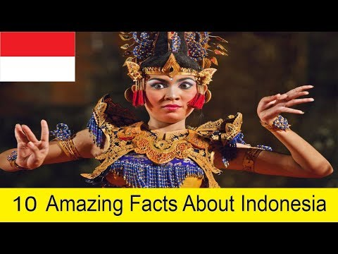 10 Interesting And Amazing Facts About Indonesia