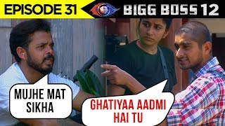Sreesanth Wants To Leave The House AGAIN | Sreesanth SPITS On Deepak | Bigg Boss 12 Episode 31