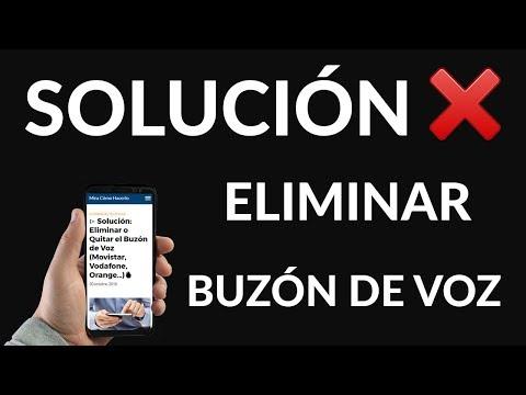 ¿Cómo Eliminar o Quitar el Buzón de Voz (Movistar, Vodafone, Orange…)?