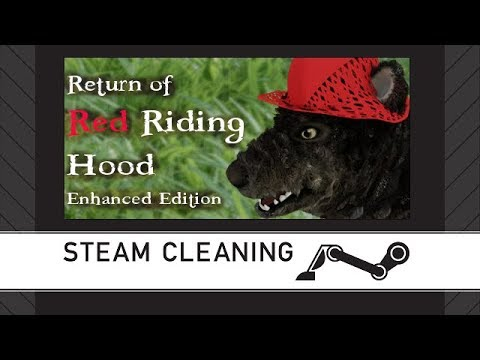 Steam Cleaning - Return of Red Riding Hood Enhanced Edition  