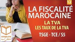 #12 - M11: La fiscalité Marocaine - TVA 2019 | Les taux de la TVA | OFPPT - S5