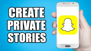 How to Create Private Stories on Snapchat! (Quick & Easy)