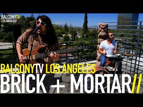 BRICK + MORTAR - LOCKED IN A CAGE (BalconyTV)