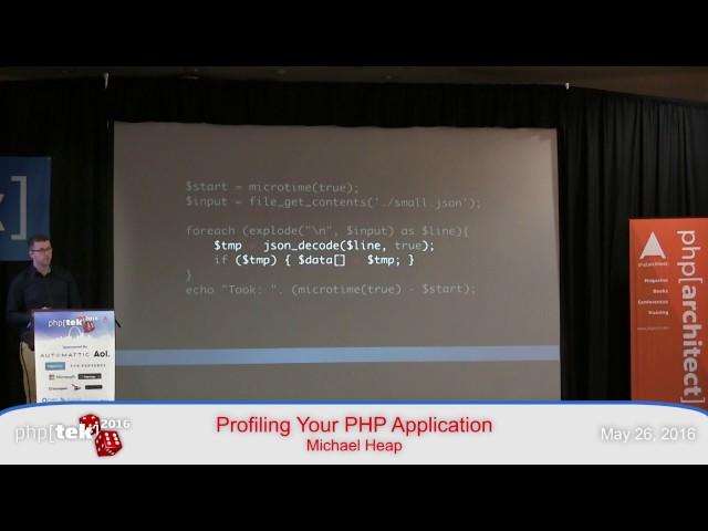 Profiling Your PHP Application — Michael Heap — php[tek] 2016