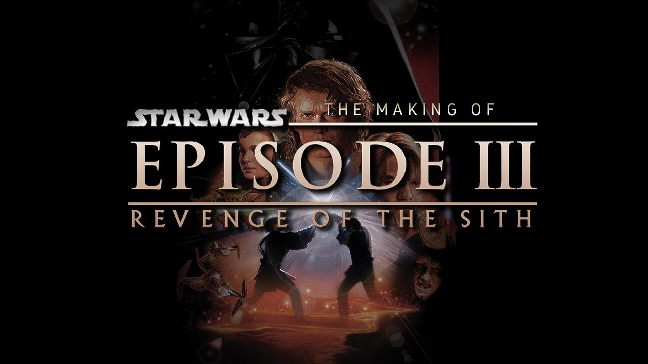 Download The Making of Star Wars - Revenge of the Sith