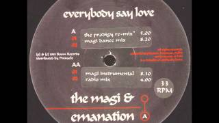 The Magi & Emanation - Everybody Say Love (The Prodigy Remix)