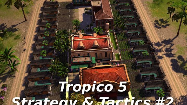tropico 5 strategy  tactics 2 colonial housing block