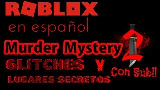 Murder Mystery 2: Secret Places AND Glitches With Sub Part 2!! Roblox En Español