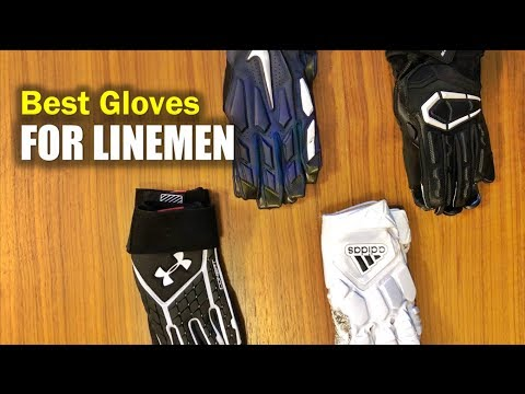 Best 🏈 Gloves For LINEMEN 2018-2019