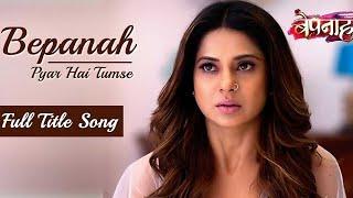 Bepannah - Full Title Song | Rahul Jain | Jennifer Winget | Colors TV Serial