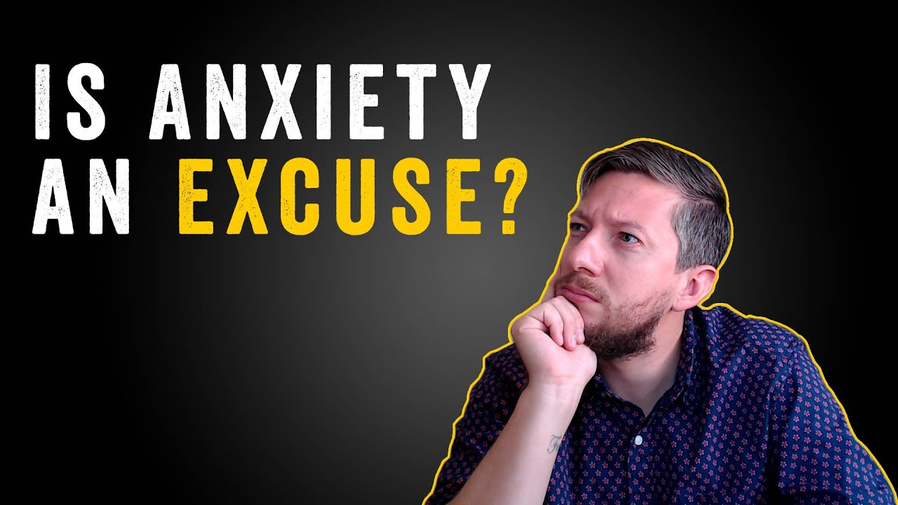 Is Anxiety an Excuse to Get Out of Things? - YouTube