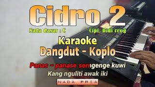 Cidro 2 ( panas panase srengenge kuwi) karaoke dangdut koplo | Nada pria