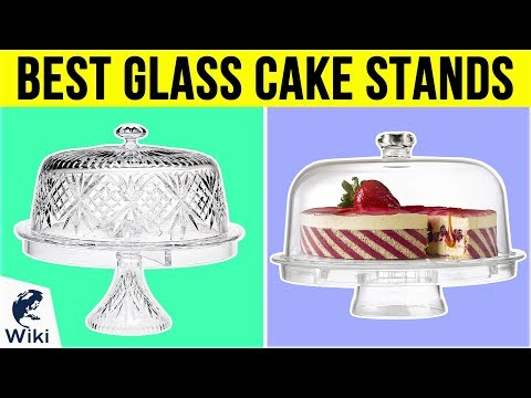 10 Best Glass Cake Stands 2019