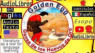 La Gallina de los Huevos de Oro en Inglés | La Oca de los Huevos de Oro | Fábulas Esopo | Golden Egg