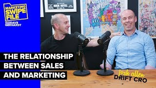The Relationship Between Sales & Marketing with Drift CRO Josh Allen | Marketing Swipe File Podcast
