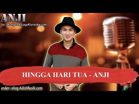 HINGGA HARI TUA  - ANJI Karaoke