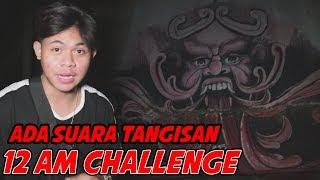 Gambar cover TANGISAN SET4N TERDENGAR! ASLI! - 12 AM CHALLENGE