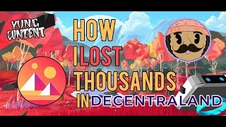 How I Lost Thousands in Virtual Real Estate | Decentraland x YungContent