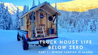 Winter Camping in Aląska - PART 1 - Truck House Life BELOW ZERO DEGREES! Ep. 61
