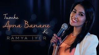 TUMHE APNA BANANE KI KASAM - Unplugged   Ramya Iyer   Hate Story 3   Sadak   Old Hindi Songs