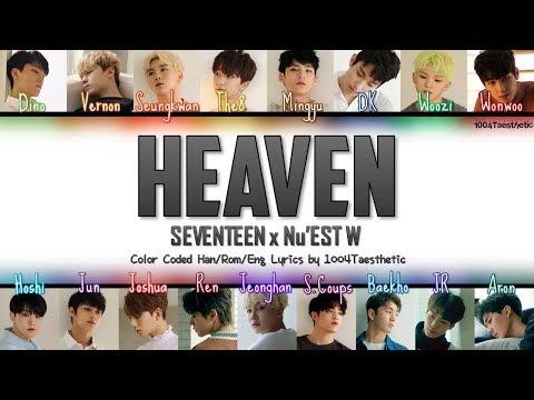 SEVENTEEN & NU'EST W (세븐틴 & 뉴이스트 W) - Heaven (헤븐) Color Coded Han/Rom/Eng Lyrics