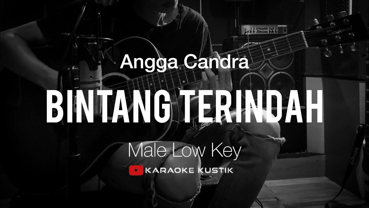 Angga Candra - Bintang Terindah (Akustik Karaoke) Male Low Key