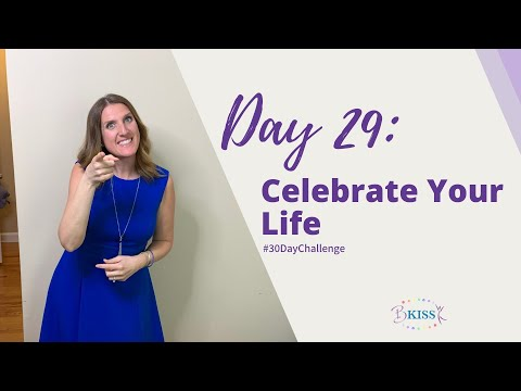 Day 29: Take Back Your Life: Celebrate Your Life