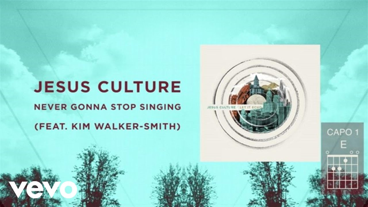 Jesus culture never gonna stop singing livelyrics and chords jesus culture never gonna stop singing livelyrics and chords ft kim walker smith youtube hexwebz Choice Image
