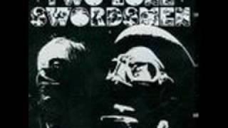 Two Lone  Swordsmen - Damp