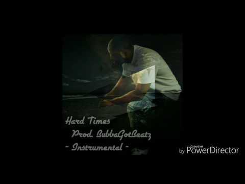 Hard Times Prod BubbaGotBeatz  Instrumental