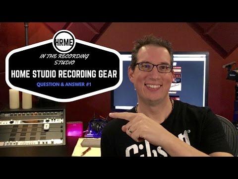 Home Recording Studio - Recording Gear - Q&A #1 - Recording Audio