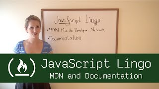 JavaScript Lingo: MDN and Documentation