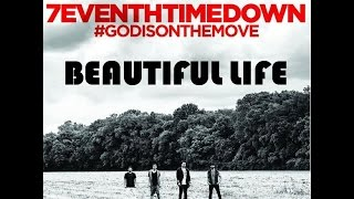 7eventh time down beautiful life