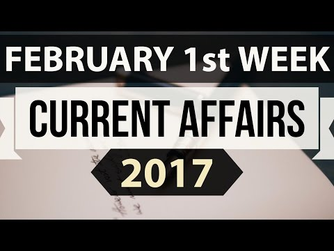 February 2017 1st week current affairs (English) - IBPS,SBI,Clerk,Police,SSC CGL,RBI,UPSC,