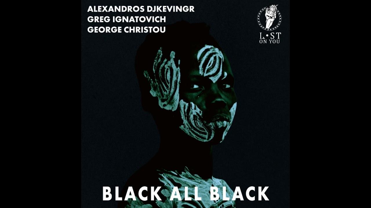 Download Alexandros Djkevingr, Greg Ignatovich, George Christou - Black All Black (Original Mix)